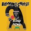 BOYMAKESNOISE - King Pong