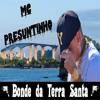 Mc Presuntinho - Bonde Da Terra Santa ( Dj Rd Da Nh)