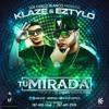 Tu Mirada - Klaze Y Eztylo (Lil Geniuz, Karlitos Beatz & Alex El Ecuatoriano) [ Los Cuello Blanco ] mp3