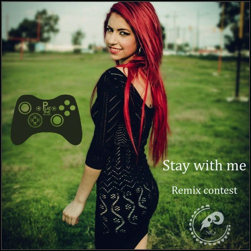 PLAY TIME RECORDS REMIX CONTEST- STAY WITH ME