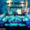 |Top EDM| Top las 10 Mejores canciones -Electro House- By: Beatport