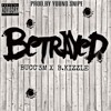 BETRAYED - BUCC'3M X B KIZZZLE - Prod By - YOUNG SNIPE