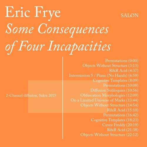 "Eric Frye ""Some Consequences of Four Incapacities"" cd-r"