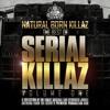 Serial Killaz - Good Enough