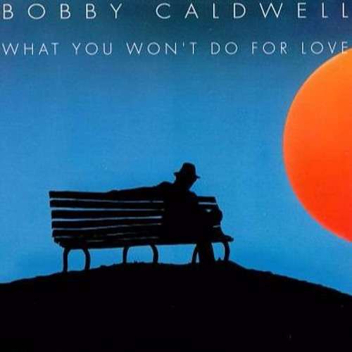 Bobby Caldwell - What You Won't Do For Love (Chopped N' Screwed)