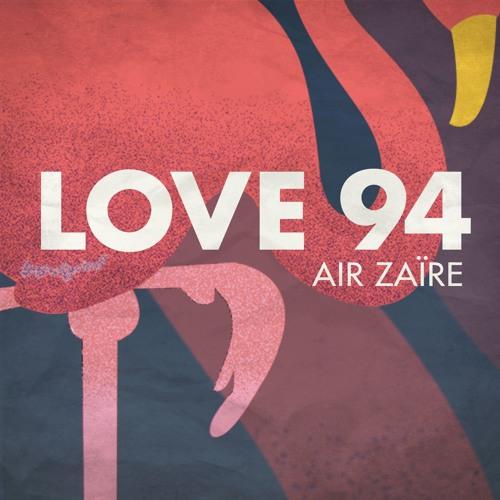Air Zaire - Love 94 (AIMES Remix)