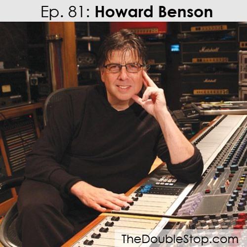 Ep. 81: Howard Benson (Producer: Bang Tango, Motörhead, Adam Lambert, P.O.D.)