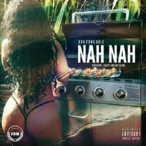 Dub Yung Griz - Nah Nah