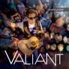 Valiant - A Rastras