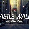 DJ Hasan - Castle Walls