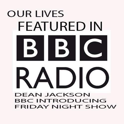 BBC Introducing  - Ben Prada Our Lives (Dean Jackson)