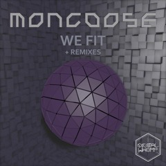 Mongoose - We Fit (Need6 Remix)