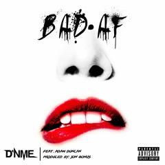 Bad AF (feat. Adam Duncan)
