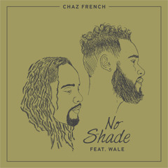 No Shade ft. Wale (prod. by Super Miles)