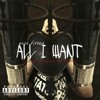All I Want - Produced by Hittman the Genius