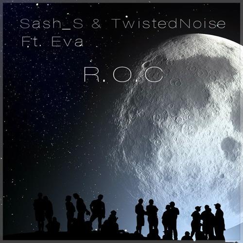 Sash_S & TwistedNoise feat. Eva Slowinsky - R.O.C (Original Mix)