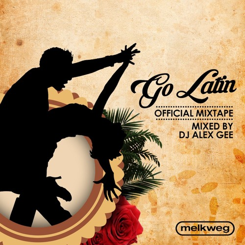Go Latin Mix by Alex Gee 2015 November