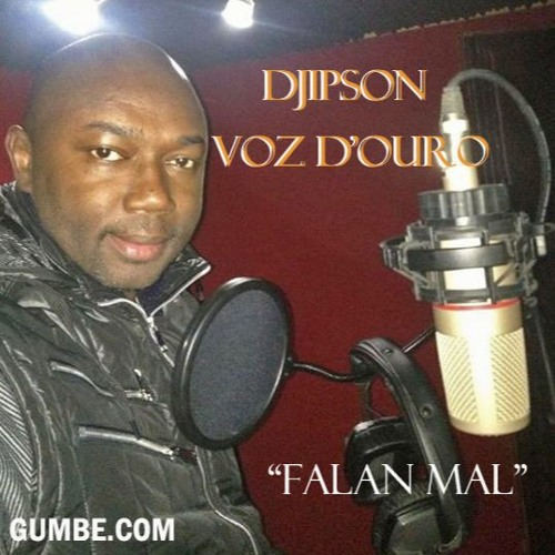 "Djipson Voz D'Ouro - ""Falan Mal"" - Gumbe.com - Exclusivo"
