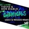 Tiësto & Don Diablo - Chemicals (LoaX & REGGIO Remix) [VOTE IN DESCRIPTION] - LoaX Chords