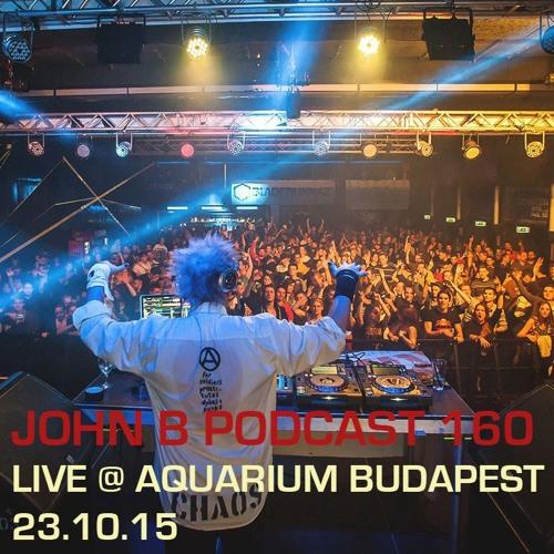 John B Podcast 160: Live @ Aquarium Budapest, October 2015