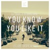 You Know You Like It (LeCube Tropical Edit)- DJ Snake & AlunaGeorge [FREE DOWNLOAD]
