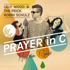 Robin Schulz Ft. Lilly Wood & The Prick - Prayer In C (Neytram Bootleg)