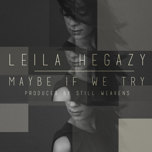 Maybe If We Try (produced by Still Weavens)