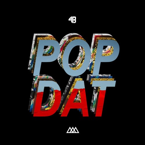 4B x AAZAR - POP DAT [ FREE DOWNLOAD ]
