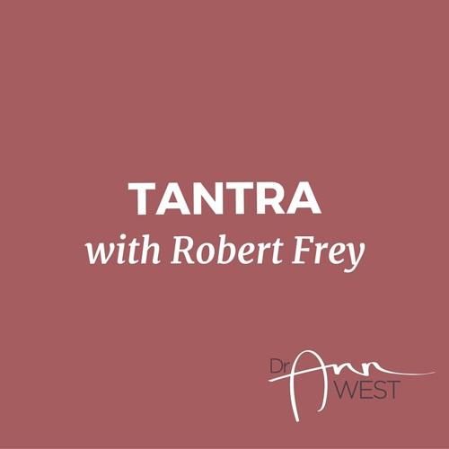 Ann West Interviews Robert Frey about Tantra