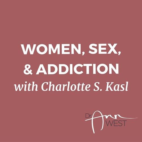 Ann West Interviews Charlotte Davis Kasl, PhD. about 'Women, Sex, and Addiction'