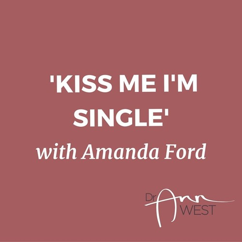 Ann West Interviews Amanda Ford  about 'Kiss Me I'm Single'