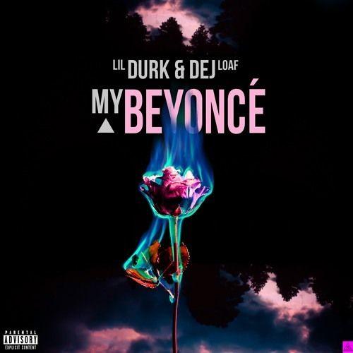 Lil Durk - My Beyonce (Ft. Dej Loaf)