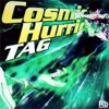 COSMO DRIVE 「Cosmic Hurricane」- TAG