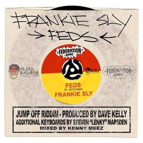 Feds   Frankie Sly   Jump Off Riddim   Federation Sound   Dancehall 2015