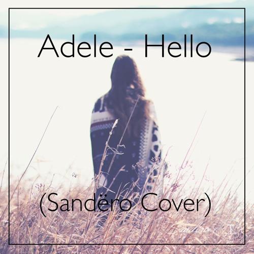 Adele - Hello (Sandero X Alice Olivia Cover)