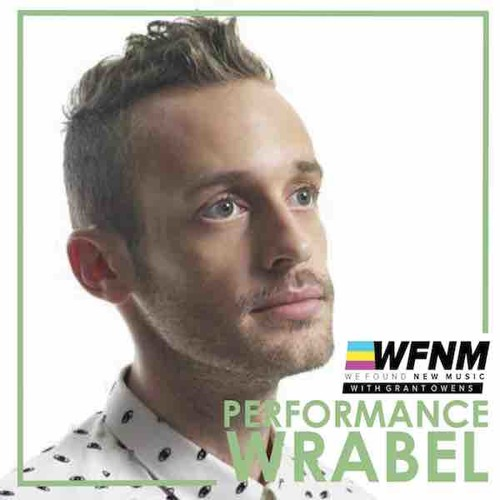 WRABEL Performance 'I Want You' + Interview on WE FOUND NEW MUSIC with Grant Owens (WFNM)