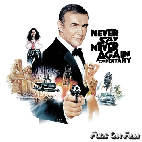 Never Say Never Again Commentary