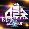 Disaster Beats - Baila El Beat (Mutantbreakz Remix)
