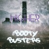 #BOOTYBUSTERS - Higher (Original Mix)