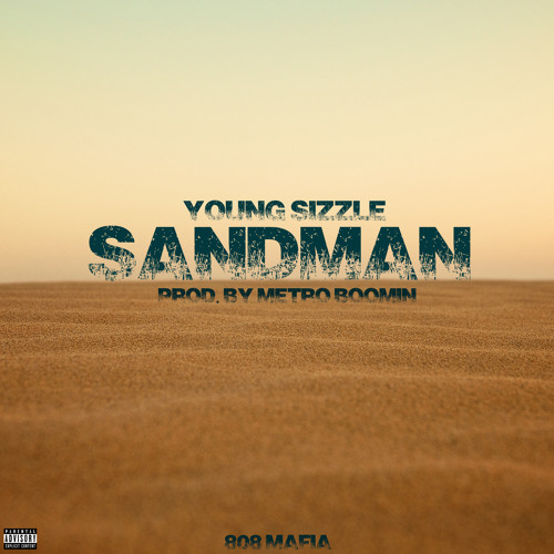 Young Sizzle – Sand Man (Prod. By Metro Boomin)
