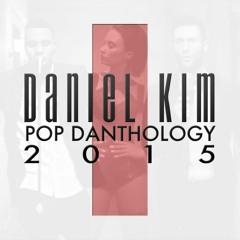 Daniel Kim - Pop Danthology 2015 - Part 1
