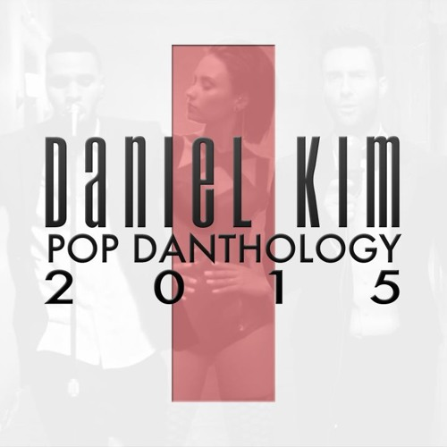 Daniel Kim - Pop Danthology 2015 - Part 1
