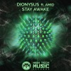 DIONYSUS - Stay Awake (feat. AMID) *OUT NOW*