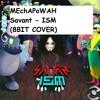 Savant - ISM (8BIT COVER)
