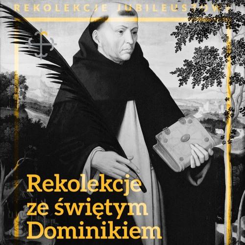 Jubileuszowe rekolekcje ze św. Dominikiem