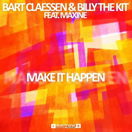 Bart Claessen & Billy The Kit ft Maxine - Make It Happen [Premiered on Blasterjaxx Maxximize 074]
