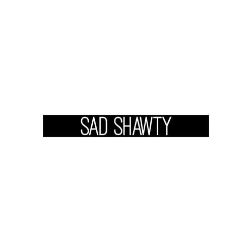 sad shawty