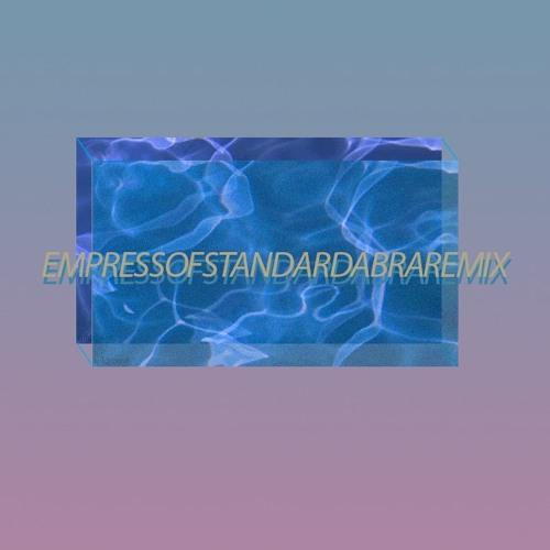 EMPRESS OF- STANDARD (ABRA REMIX)