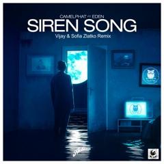 Camelphat Feat. Eden - Siren Song (Vijay & Sofia Remix)SNIP Edit