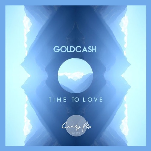 goldcash - time to love (radio mix) [free download]
